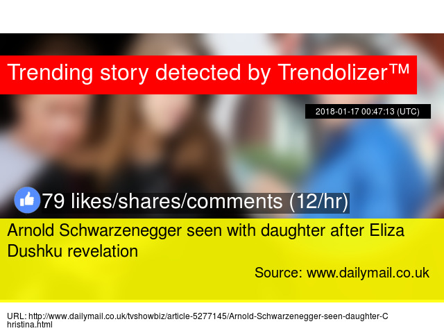 Arnold Schwarzenegger seen with daughter after Eliza Dushku